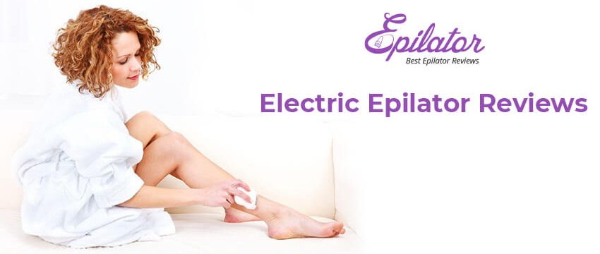 Best Electric Epilator Reviews of 2020